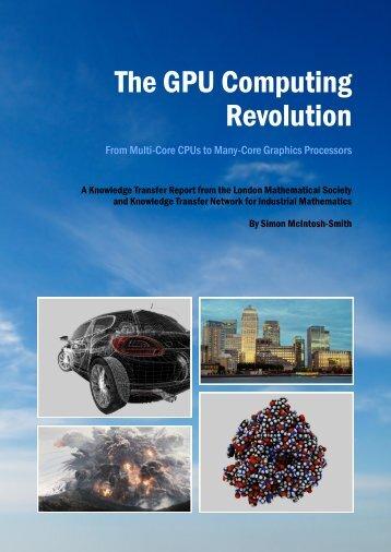 The GPU Computing Revolution - London Mathematical Society