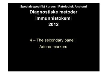 Diagnostiske metoder Diagnostiske metoder Immunhistokemi 2012