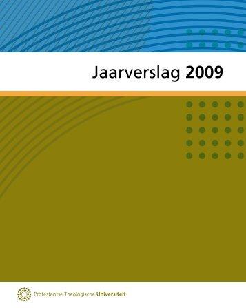 Jaarverslag 2009 - Protestantse Theologische Universiteit