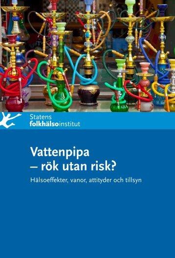 Vattenpipa - rök utan risk? Hälsoeffekter, vanor, attityder ... - Haninge