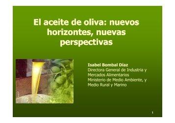 El Aceite de Oliva: nuevos horizontes, nuevas perspectivas.