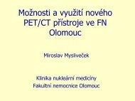 Možnosti a využití nového PET/CT přístroje ve FN Olomouc