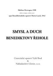Smysl a duch Benediktovy řehole - Cisterciácký klášter Vyšší Brod
