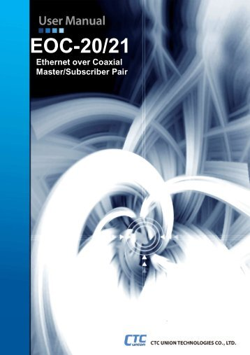 EOC-20/21 User Manual - CTC Union Technologies Co.,Ltd.