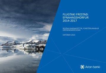 FLUGTAKI FRESTAÐ - EFNAHAGSHORFUR 2014-2017