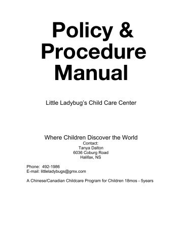 policy and procedure Does your business have a policy and procedures manual that covers company rules and employee guidelines if not, it is time to develop one it is a straightforward process, and once you have a workable template in place, you will be able to make revisions and updates as your company changes and grows.