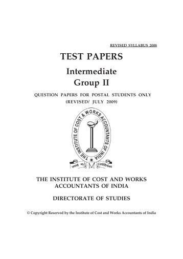 icwai intermediate test papers Download the cma/icwa inter question papers below cma question papers from june 2018 to june 2013 are available in pdf format these cma inter question papers are released by the icmai (institute of cost accounts of india) these question papers will help the students to compete the upcoming exams.