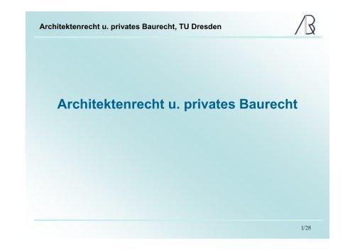 Architektenrecht u. privates Baurecht, TU Dresden