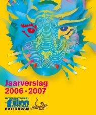 Jaarverslag 2006 - 2007 - International Film Festival Rotterdam