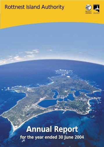 Annual Report Annual Report - Rottnest Island Authority