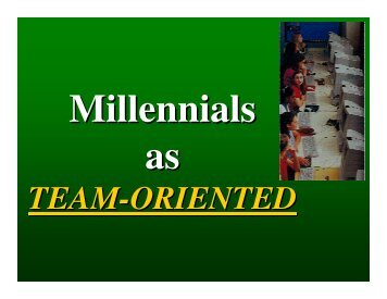Millennials as Team-Oriented