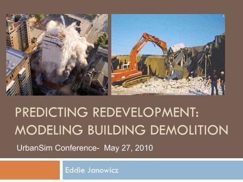 predicting redevelopment: modeling building demolition - UrbanSim