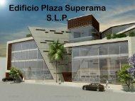 Edificio Plaza Superama S.L.P.
