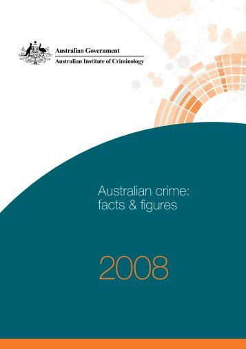 Australian crime: facts & figures 2008 - Australian Institute of ...