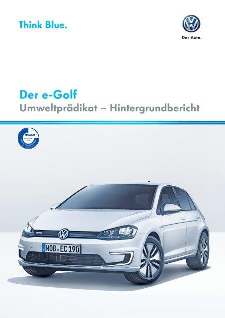 Hintergrundbericht Umweltprädikat e-Golf 2014 - Volkswagen AG
