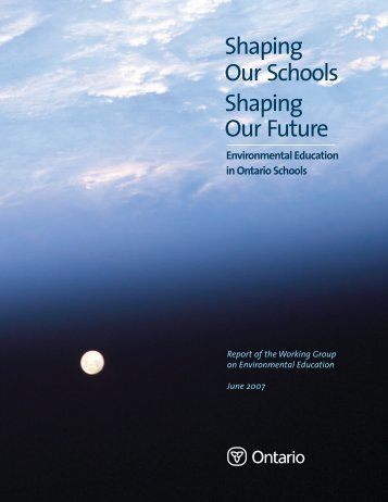 Shaping Our Schools Shaping Our Future - Ontario