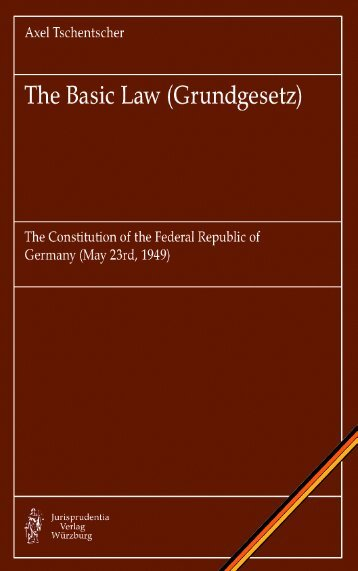 The Basic Law (Grundgesetz). The Constitution of the Federal ...