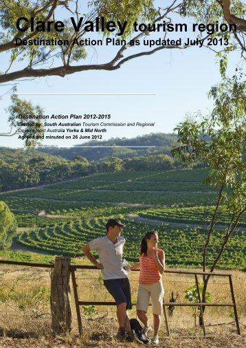 Clare Valley Destination Action Plan - South Australian Tourism ...