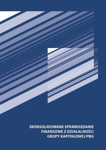 skonsolidowane sprawozdanie finansowe z działalności ... - PBG SA