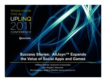 Success Stories: AllJoyn™ Expands the Value of Social ... - Uplinq