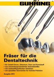 Fräser für die Dentaltechnik - Gühring oHG