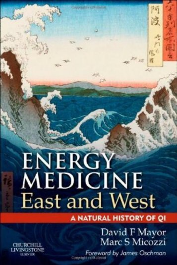 Energy Medicine East and West: a natural history ... - Versafit Wellness