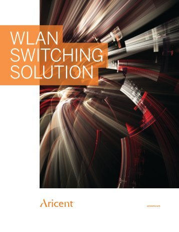 WLAN SWITCHING SOLUTION - Aricent