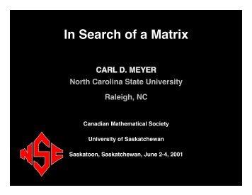 In Search of a Matrix - Carl Meyer - North Carolina State University