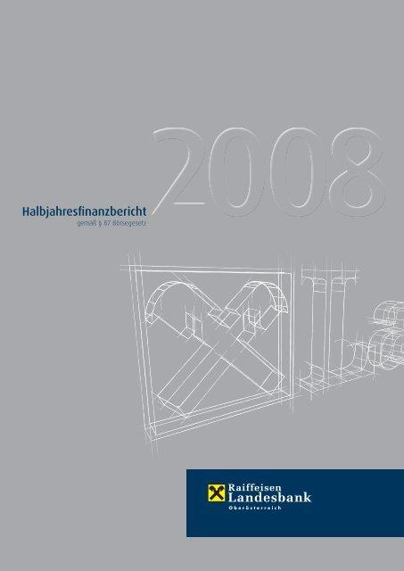 Halbjahresfinanzbericht 2008 - Raiffeisenlandesbank Oberösterreich