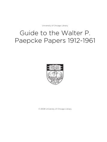 Guide to the Walter P. Paepcke Papers 1912-1961 - The University ...