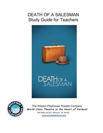 death of a salesman study guide Death of a salesman study guide for teachers introduction death of a salesman by arthur miller was first performed in 1949 on broadway and was an immediate success this deceptively simple story of the tragic road to suicide of a traveling salesman struck an emotional chord with american audiences it was critically acclaimed and won the.