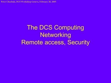 The DCS Computing Networking Remote access ... - Alice DCS. - Cern