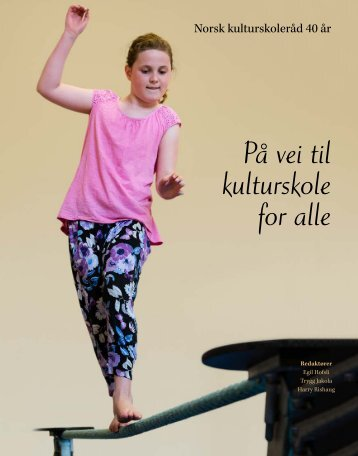 På vei til kulturskole for alle - Norsk kulturskoleråd