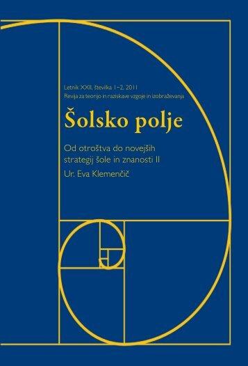 Šolsko polje, letnik XXII (2011), številka 1-2: Od ... - Pedagoški inštitut