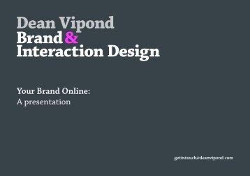 Your Brand Online: A presentation - Dean Vipond