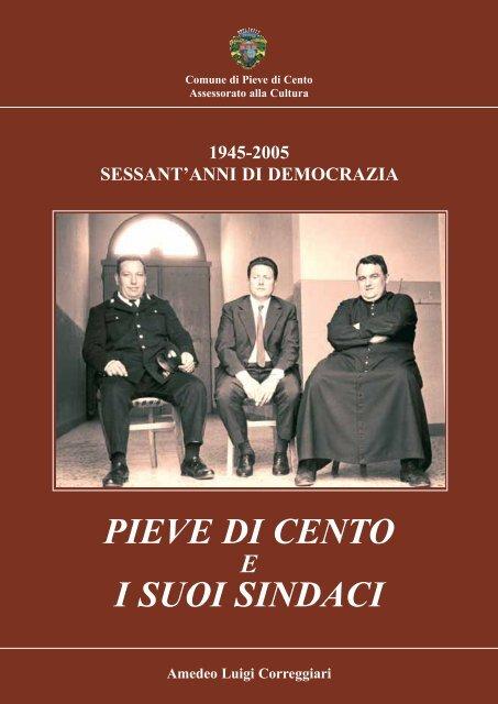 PIEVE DI CENTO I SUOI SINDACI - tipografia bagnoli 1920
