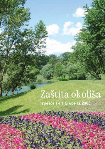Izvješće o zaštiti okoliša T-HT Grupe za 2005. godinu - T-Hrvatski ...