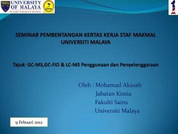 Oleh : Mohamad Akasah Jabatan Kimia Fakulti ... - Universiti Malaya