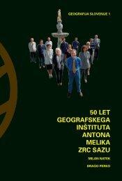 50 let geografskega inštituta antona melika zrc sazu - Geografski ...