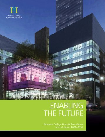 ENABLING THE FUTURE - Women's College Hospital Foundation