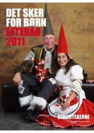 DET SKER FOR BØRN EFTERÅR 2011 - Guldborgsund-bibliotekerne