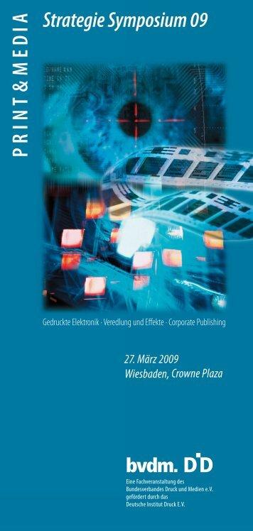 PRIN T & ME D IA Strategie Symposium 09 - Verband Druck und ...