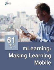 61 Tips on mLearning: Making Learning Mobile