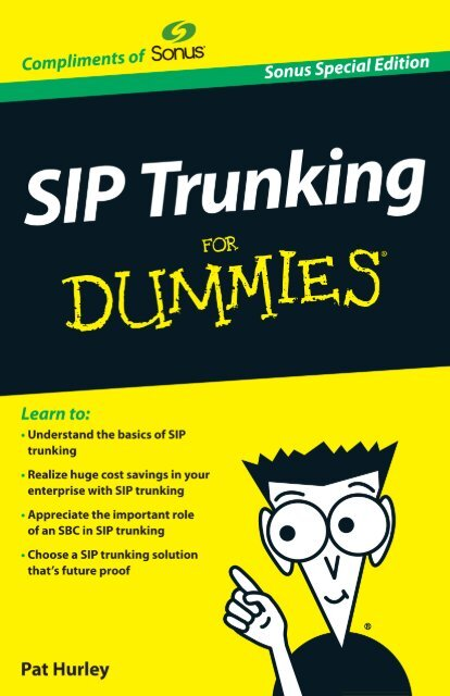 SIP Trunking For Dummies®, Sonus Special Edition - Sonus Networks