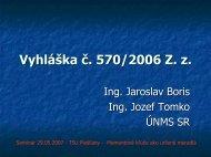 II. VYHLÁŠKA č. 570/2006 Z. z.