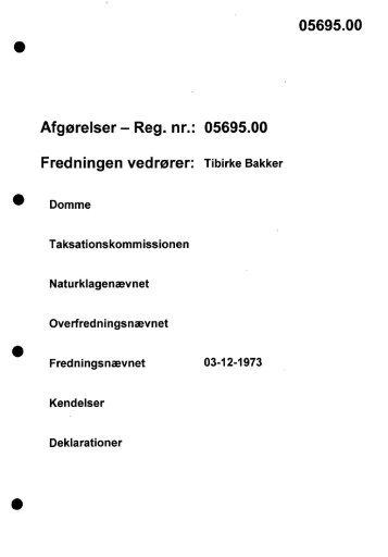 Afgørelser - Reg. nr.: 05695.00 Fredningen vedrører ... - Naturstyrelsen