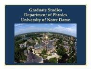 Graduate Studies Department of Physics University of Notre Dame