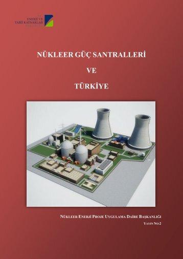 NÜKLEER GÜÇ SANTRALLERİ - Enerji ve Tabii Kaynaklar Bakanlığı
