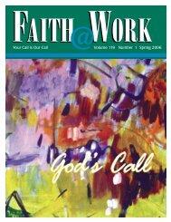 Faith@Work Spring 2006 Magazine God's Call - Lumunos