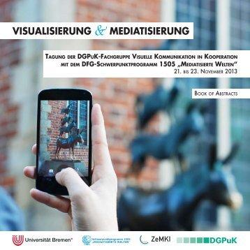 VISUALISIERUNG & MEDIATISIERUNG - Universität Bremen